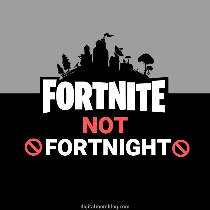 fortnite not fortnight