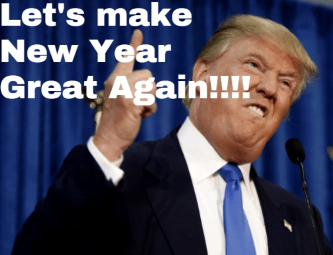 Let's make New Year Great Again!