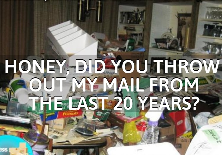 Honey, did you throw out my mail from the last 20 years?