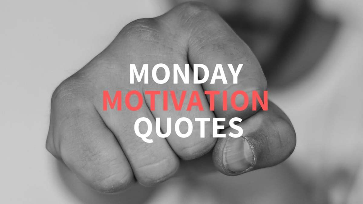 50 Motivational Monday Quotes To Help Inspire Your Week