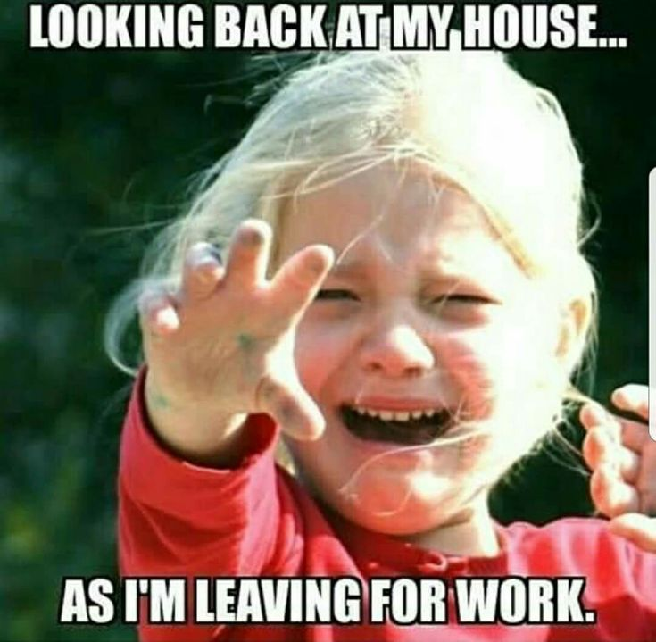 Work Memes - Me leaving my house for work