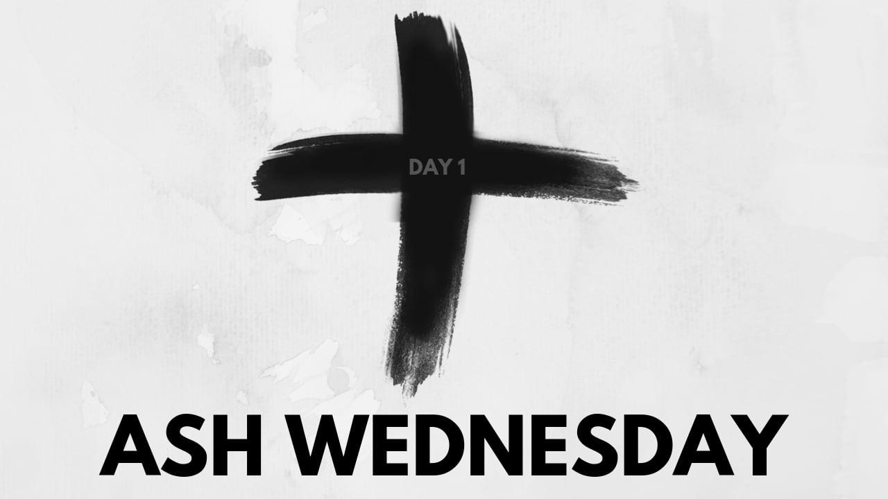 ash wedneday lent day 1