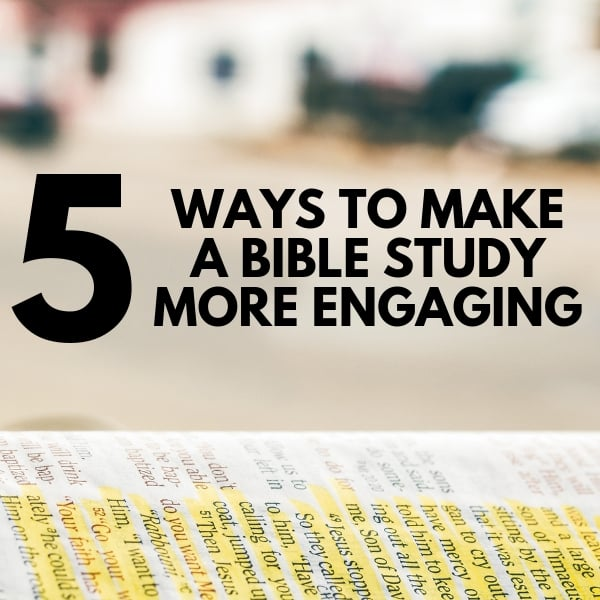 5 ways to make a bible study more engaging