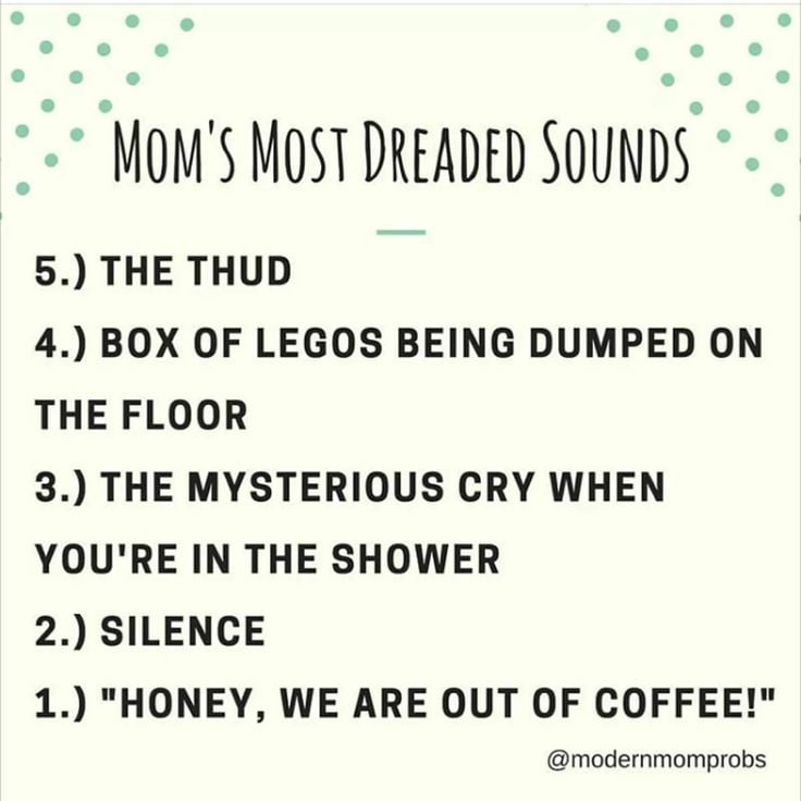 Moms Most Dreaded Sounds Toddlers Memes