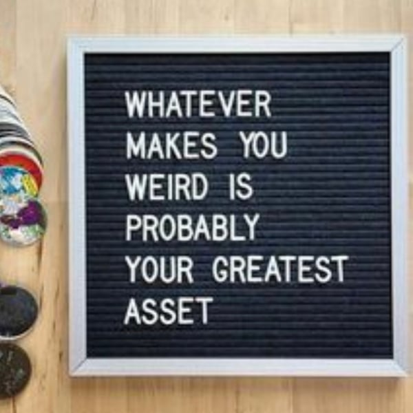 whatever makes you weird is probably your greatest asset - enneagram quote