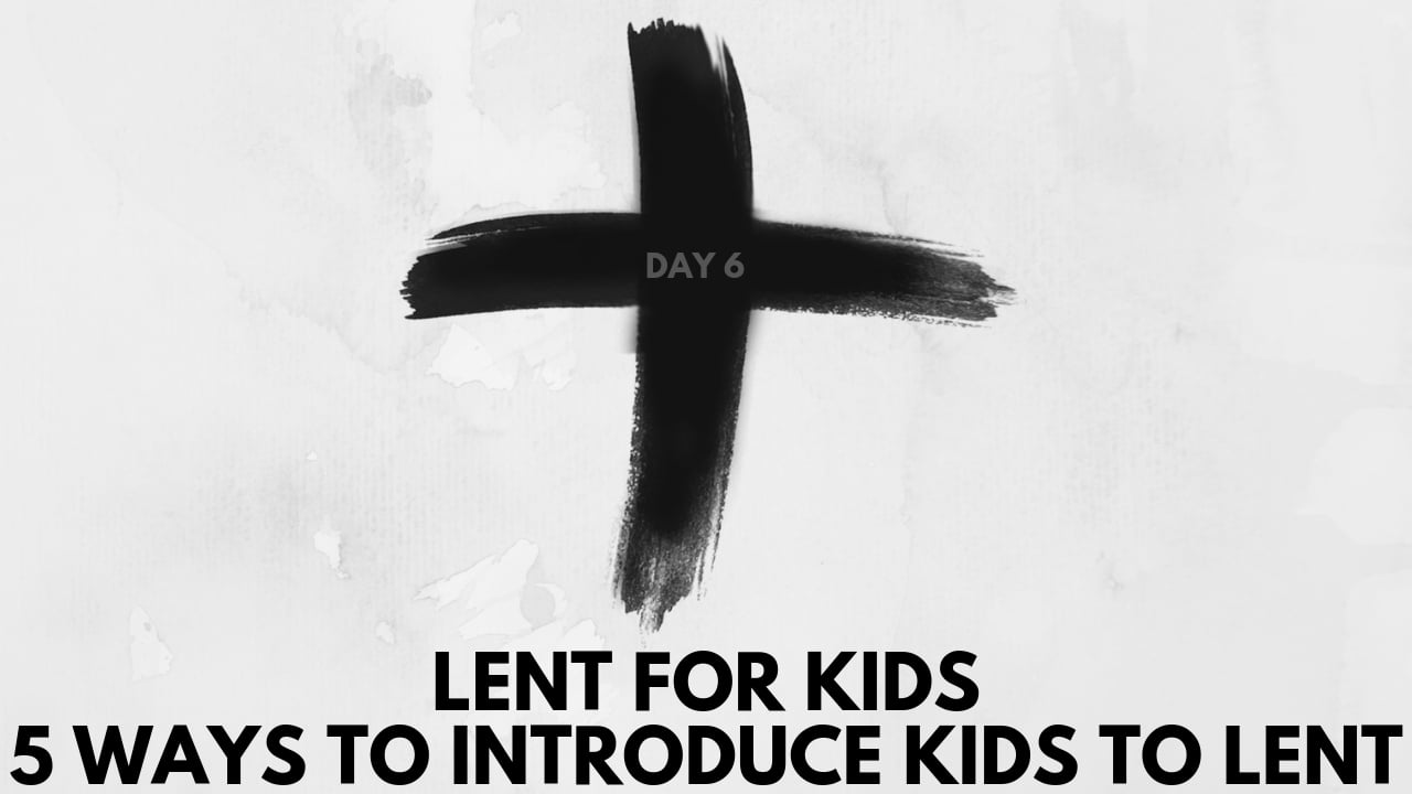 introducing kids to lent - lent for kids