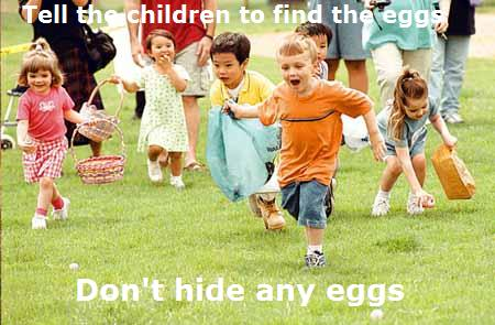 Tell the kids to find the eggs and dont hide the eggs - kids running during easter egg hunt meme