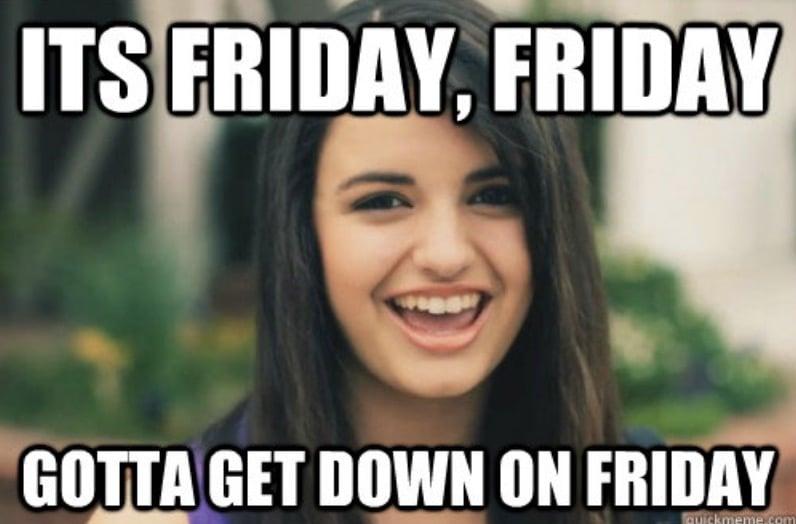 friday friday song meme
