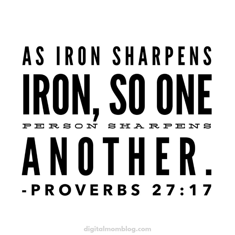 As iron sharpens iron, so one person sharpens another Proverbs 27:17 mentor