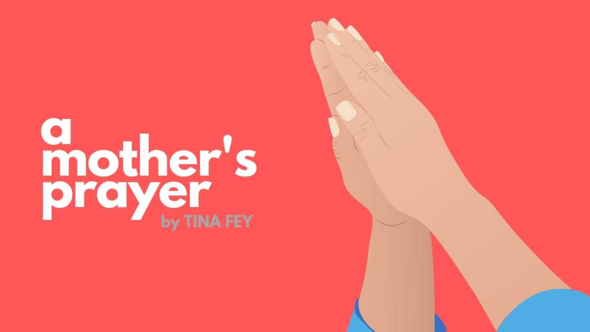 A Mother's Prayer by Tina Fey