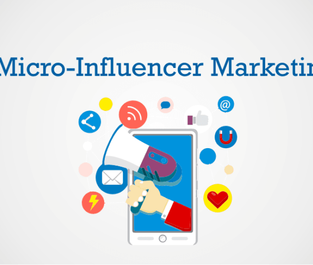Micro Influencer Marketing The Ultimate Guide
