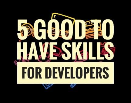 5 good skills for developer