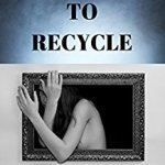 An Interview with Tantra Bensko, Author of Remember to Recycle