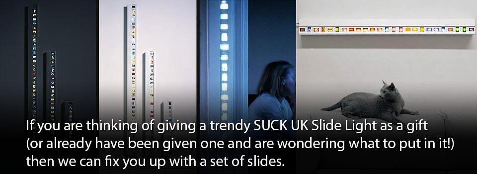 SUCK slide lights