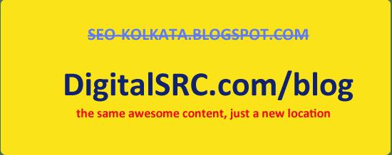 Seo-kolkata.blogspot.com has now moved to digitalsrc.com/blog