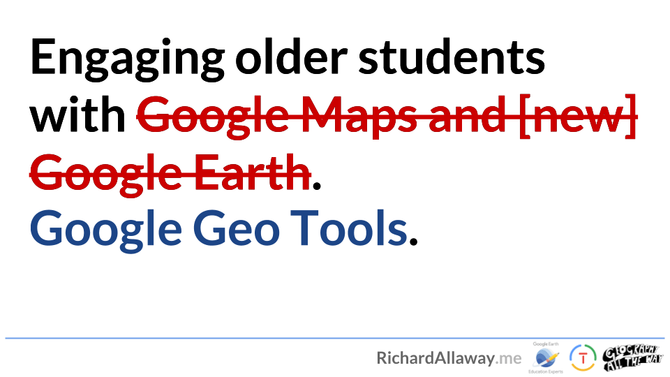 Engaging older students with Google Geo Tools