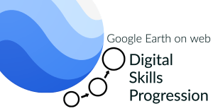 Google Earth digital skills progression