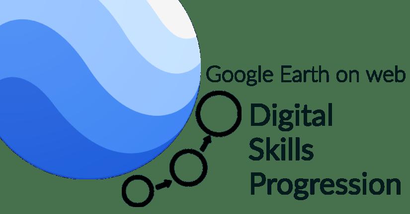 Google Earth digital skills progression
