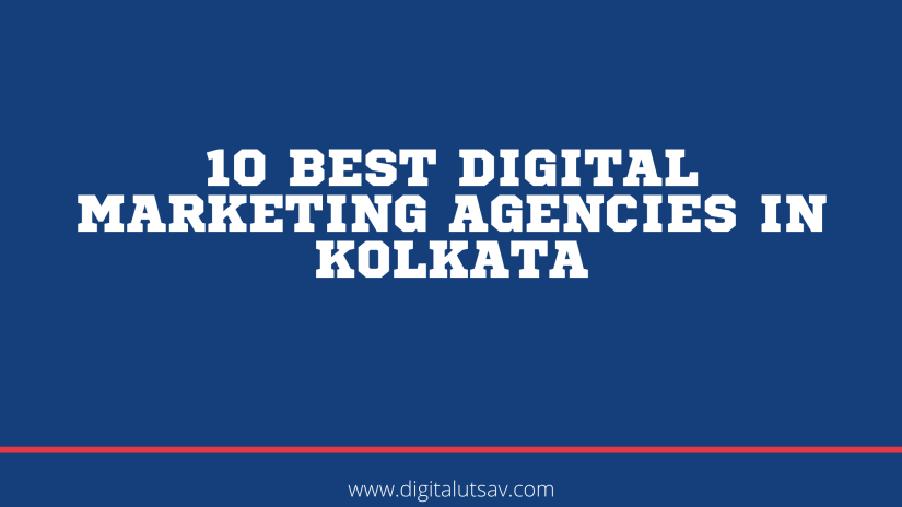 10 Best Digital Marketing Agencies in Kolkata
