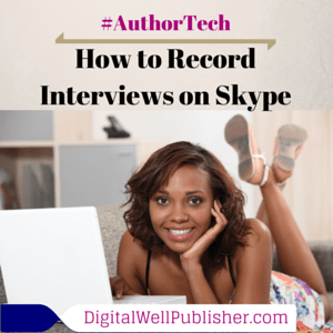 How to Record Interviews with Skype - DigitalWellPublisher.com