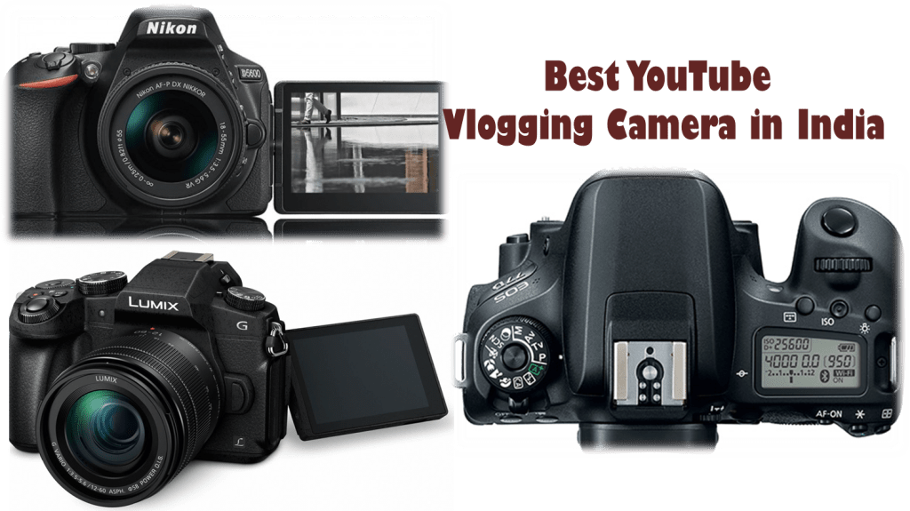 Best YouTube vlogging camera in india