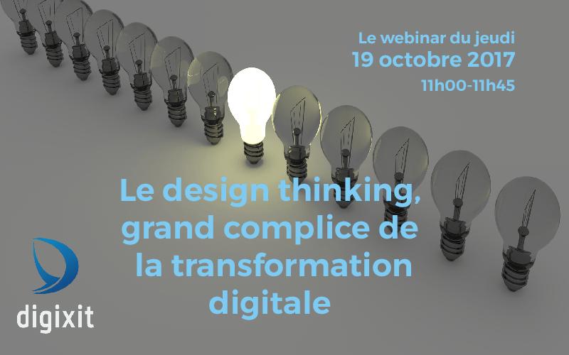 [REPLAY 19.10.2017] Le Design Thinking, grand complice de la transformation digitale