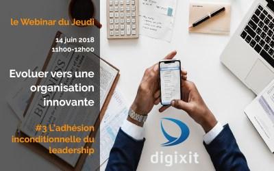 [REPLAY 14/06/2018]  Evoluer vers une organisation innovante #Episode3 L'adhésion du leadership