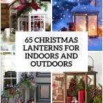 65 Amazing Christmas Lanterns For Indoors And Outdoors Digsdigs
