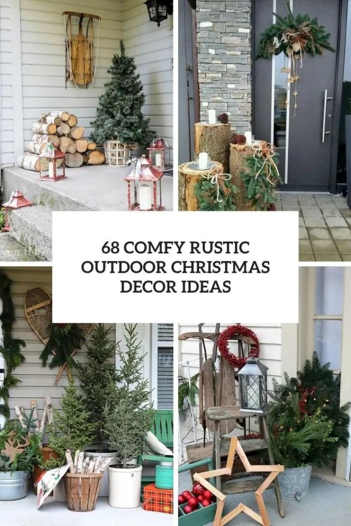 68 Comfy Rustic Outdoor Christmas Decor Ideas Digsdigs