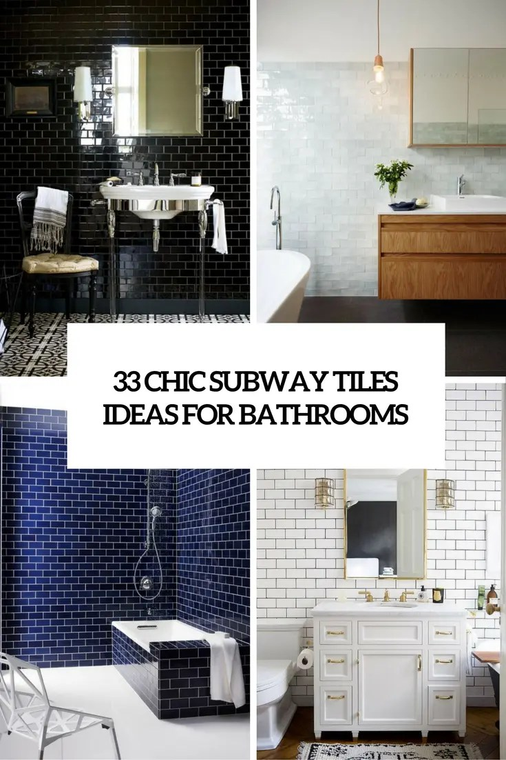 33 Chic Subway Tiles Ideas For Bathrooms - DigsDigs on Bathroom Ideas Subway Tile  id=51887