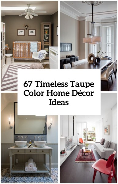 home design ideas 30 Timeless Taupe Home Décor Ideas - DigsDigs