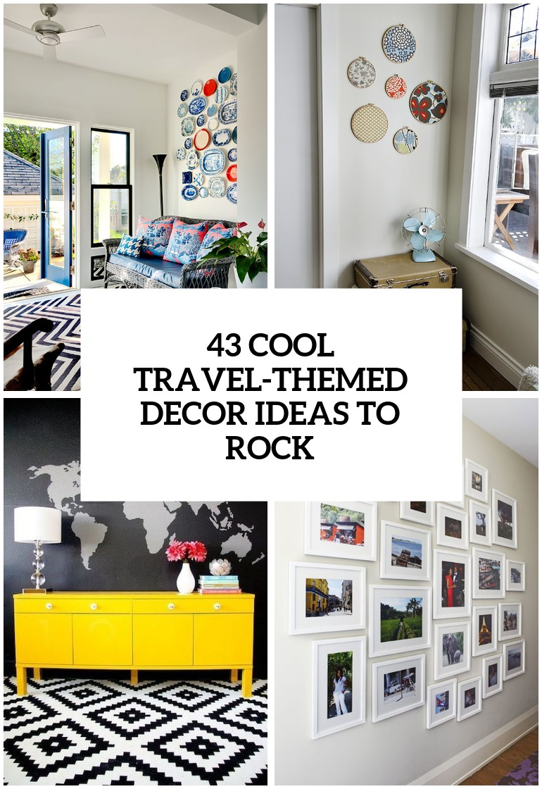 31 Cool Travel Themed Home Dcor Ideas To Rock DigsDigs