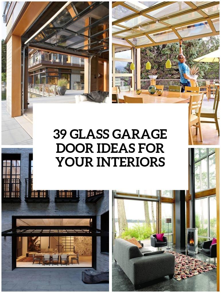 39 Glass Garage Door Ideas To Rock In Your Interiors ... on Garage Door Ideas  id=82421