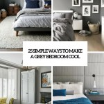 25 Simple Ways To Make A Grey Bedroom Cool Digsdigs