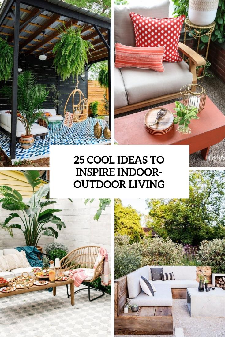 25 cool ideas to inspire indoor outdoor