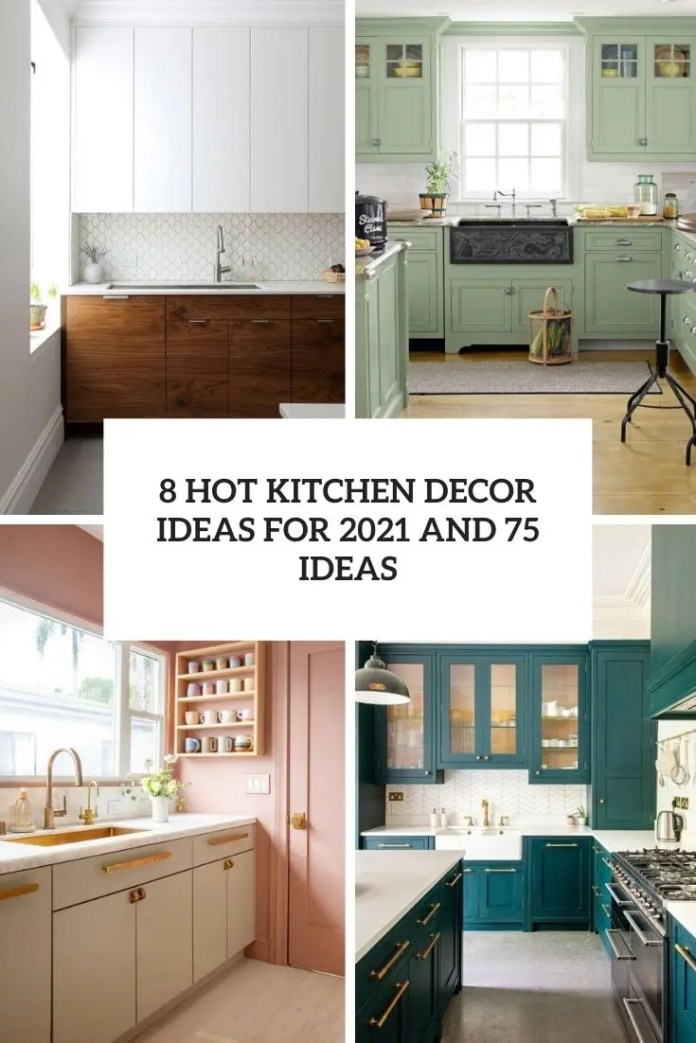 8 Hot Kitchen Decor Trends For 2021 And 75 Ideas Digsdigs