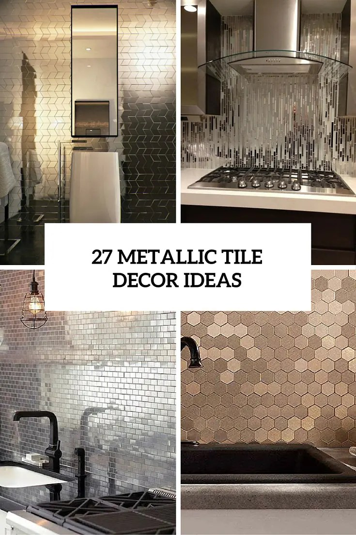 27 metallic tile decor ideas