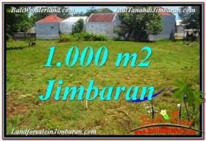TANAH DIJUAL di JIMBARAN 1,000 m2  Lingkungan Villa