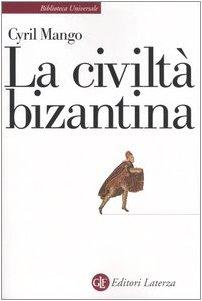 La civiltà bizantina, Cyril Mango