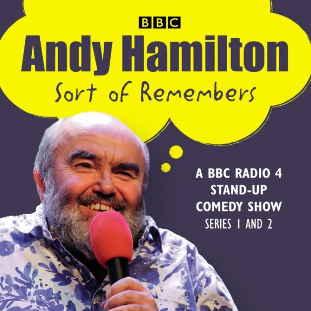 Andy Hamilton Sort of Remembers