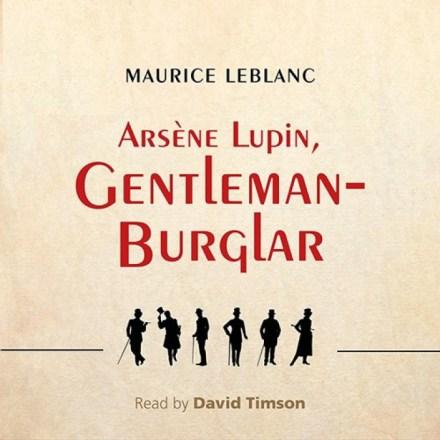 Gentleman Burglar – Arsene Lupin