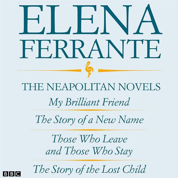 The Neapolitan Novels – Elena Ferrante