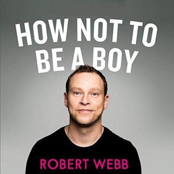 How Not to Be a Boy – Robert Webb