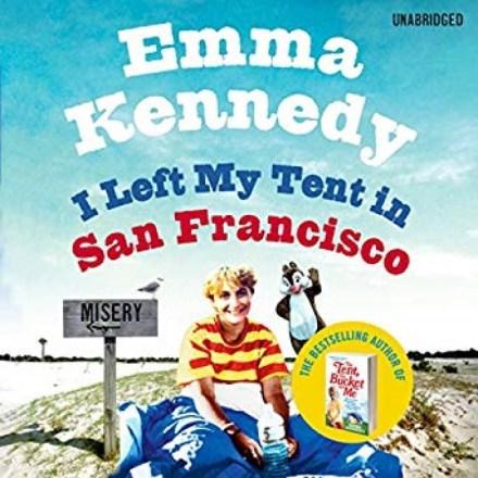 I Left My Tent In San Francisco – Emma Kennedy