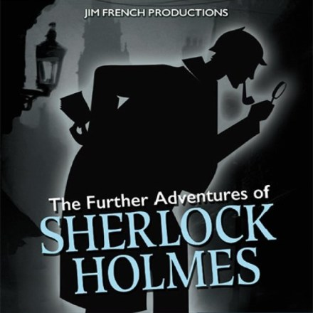 Imagination Theatre – The Further Adventures of Sherlock Holmes