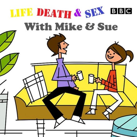 Life, Death & Sex With Mike & Sue