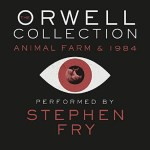 Orwell Collection Animal Farm & 1984 Performed by Stephen Fry