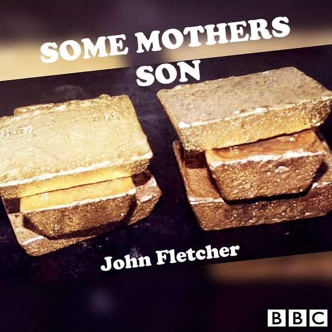 Some Mother's Son – John Fletcher