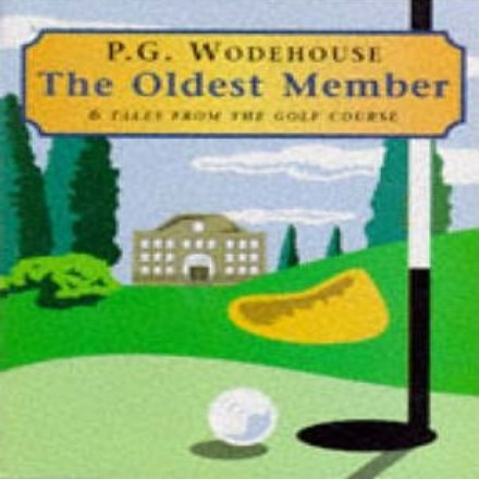 The Oldest Member – P G Wodehouse