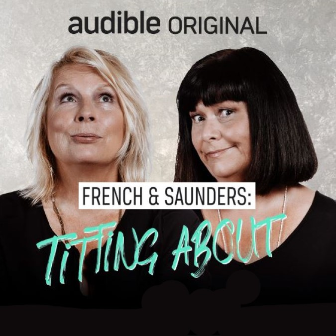 French & Saunders – Titting About
